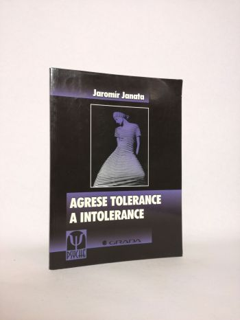 Agrese tolerance a intolerance